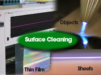 Plasma Treatment is ideal for surface cleaning films, sheets and objects.